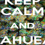 KEEP CALM AND UHEAHUEAHU  - Personalised Poster A4 size