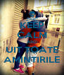 KEEP CALM AND UIT TOATE AMINTIRILE - Personalised Poster A4 size