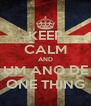 KEEP CALM AND UM ANO DE ONE THING - Personalised Poster A4 size