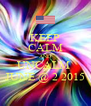 KEEP CALM AND UNCALM  JUNE @ 2 2015 - Personalised Poster A4 size