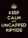 KEEP CALM AND UNCAPPED RIPTIDE - Personalised Poster A4 size