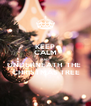 KEEP CALM AND UNDERNEATH  THE   CHRISTMAS TREE - Personalised Poster A4 size