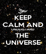 KEEP CALM AND UNDERSTAND THE  UNIVERSE - Personalised Poster A4 size