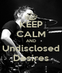 KEEP CALM AND Undisclosed Desires - Personalised Poster A4 size