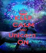 KEEP CALM AND Unicorn  ON - Personalised Poster A4 size