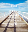 KEEP CALM AND UNIQUE LIFE - Personalised Poster A4 size
