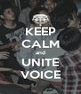 KEEP CALM and UNITE VOICE - Personalised Poster A4 size