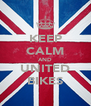 KEEP CALM AND UNITED BIKES - Personalised Poster A4 size