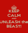 KEEP CALM AND UNLEASH the BEAST! - Personalised Poster A4 size