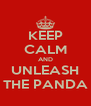 KEEP CALM AND UNLEASH THE PANDA - Personalised Poster A4 size