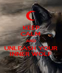 KEEP CALM AND UNLEASH YOUR INNER WOLF - Personalised Poster A4 size