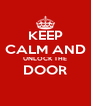 KEEP CALM AND UNLOCK THE DOOR  - Personalised Poster A4 size