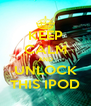 KEEP CALM AND UNLOCK THIS IPOD - Personalised Poster A4 size
