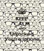 KEEP CALM AND Unlocked You're iphone - Personalised Poster A4 size