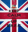KEEP CALM AND UP B.R.F.C - Personalised Poster A4 size