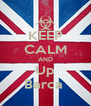 KEEP CALM AND Up Barca  - Personalised Poster A4 size