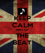 KEEP CALM AND UP THE BEAT - Personalised Poster A4 size