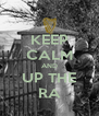 KEEP CALM AND UP THE RA - Personalised Poster A4 size
