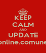 KEEP CALM AND UPDATE http://ruonline.comune.prato.it - Personalised Poster A4 size