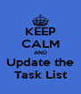 KEEP CALM AND Update the Task List - Personalised Poster A4 size