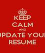 KEEP CALM AND UPDATE YOUR RESUME - Personalised Poster A4 size