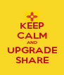 KEEP CALM AND UPGRADE SHARE - Personalised Poster A4 size