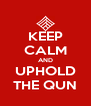 KEEP CALM AND UPHOLD THE QUN - Personalised Poster A4 size