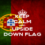 KEEP CALM AND UPSIDE DOWN FLAG - Personalised Poster A4 size