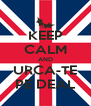 KEEP CALM AND URCA-TE PE DEAL - Personalised Poster A4 size