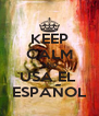 KEEP CALM AND USA EL  ESPAÑOL - Personalised Poster A4 size