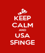 KEEP CALM AND USA SFINGE - Personalised Poster A4 size
