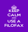 KEEP CALM AND USE A FILOFAX - Personalised Poster A4 size