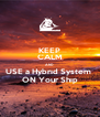 KEEP CALM AND USE a Hybrıd System  ON Your Shıp - Personalised Poster A4 size