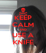 KEEP CALM AND USE A KNIFE - Personalised Poster A4 size