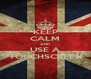 KEEP CALM AND USE A TOUCHSCREEN - Personalised Poster A4 size