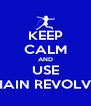 KEEP CALM AND USE CHAIN REVOLVER - Personalised Poster A4 size