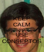 KEEP CALM AND USE CONSEPTOS - Personalised Poster A4 size