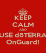 KEEP CALM AND USE dōTERRA OnGuard! - Personalised Poster A4 size