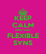 KEEP CALM AND USE FLEXIBLE SYNS - Personalised Poster A4 size