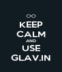 KEEP CALM AND USE GLAV.IN - Personalised Poster A4 size