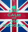 KEEP CALM AND USE GOOGLE+! - Personalised Poster A4 size