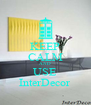 KEEP CALM AND USE InterDecor - Personalised Poster A4 size