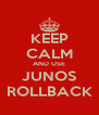 KEEP CALM AND USE JUNOS ROLLBACK - Personalised Poster A4 size