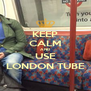 KEEP CALM AND USE LONDON TUBE - Personalised Poster A4 size