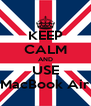 KEEP CALM AND USE MacBook Air - Personalised Poster A4 size