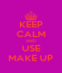 KEEP CALM AND USE MAKE UP - Personalised Poster A4 size