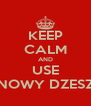 KEEP CALM AND USE MALINOWY DZESZYCIK - Personalised Poster A4 size