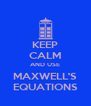 KEEP CALM AND USE MAXWELL'S EQUATIONS - Personalised Poster A4 size