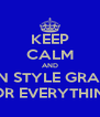 KEEP CALM AND USE N STYLE GRAPHIX FOR EVERYTHING - Personalised Poster A4 size