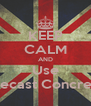 KEEP CALM AND Use Precast Concrete - Personalised Poster A4 size